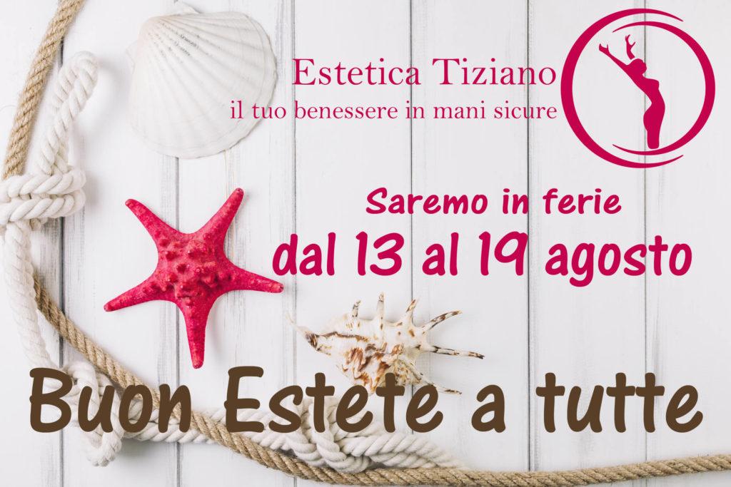 chiusura estete 2018 Estetica Tiziano